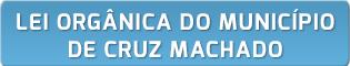 Lei Orgânica do Município de Cruz Machado