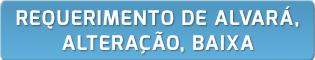 REQUERIMENTO DE ALVARÁ, ALTERAÇÃO, BAIXA